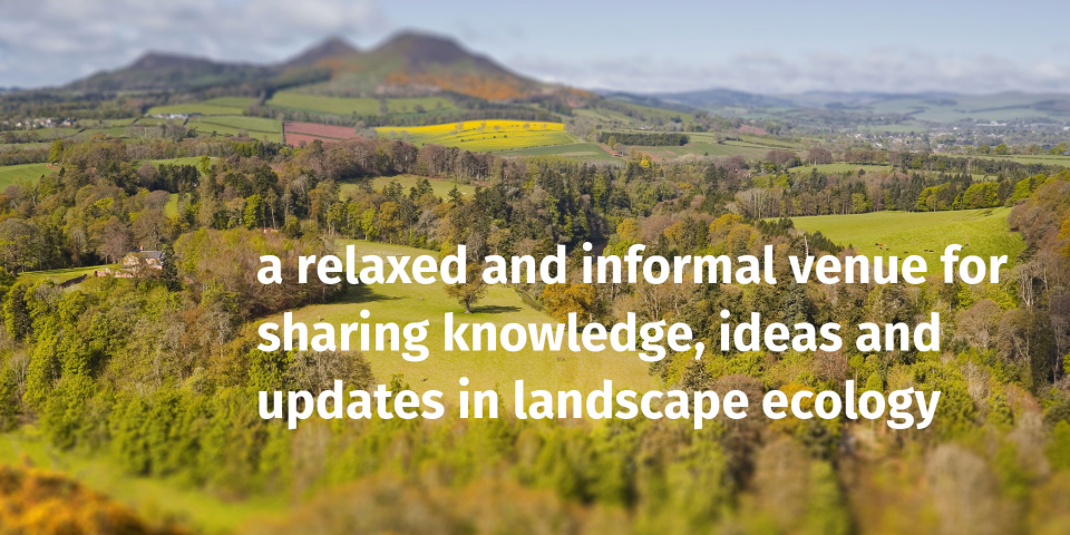 Landscape Connections - a relaxed and informal venue for sharing knowledge, ideas and updates in landscape ecology